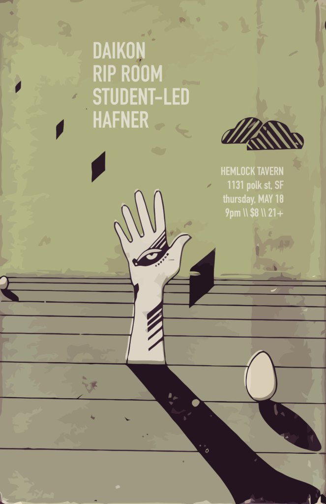 Event Poster: Rip Room, Hafner, Student Led, Daikon playing Hemlock Tavern
